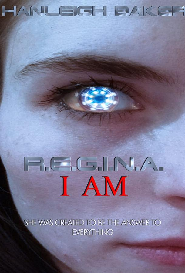 Я Р.Е.Г.И.Н.А / R.E.G.I.N.A. I Am (2020)
