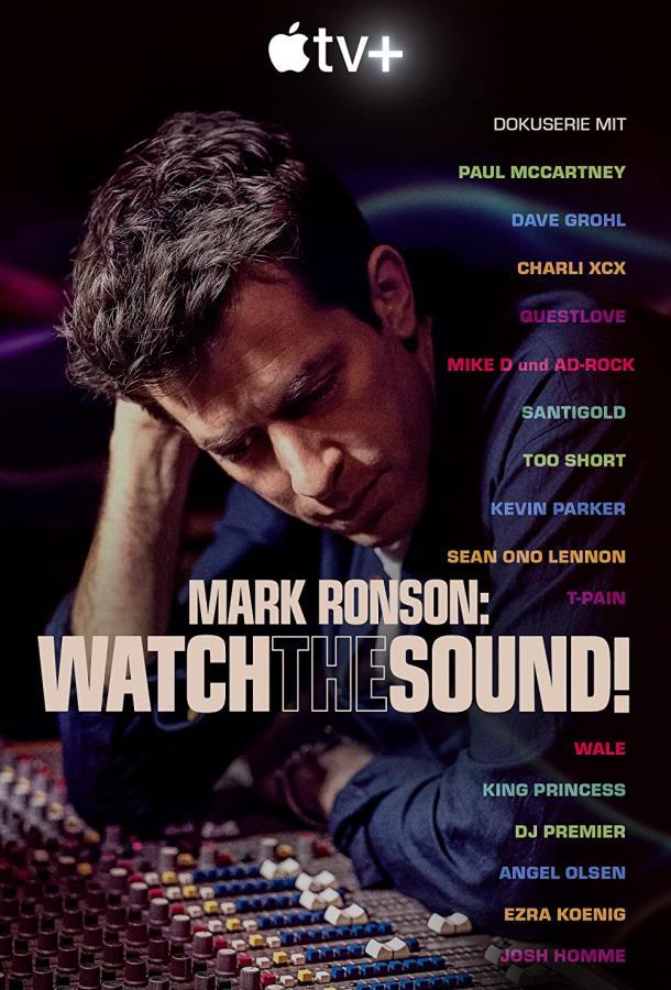 Сериал Watch the Sound with Mark Ronson (2021) смотреть онлайн 1 сезон