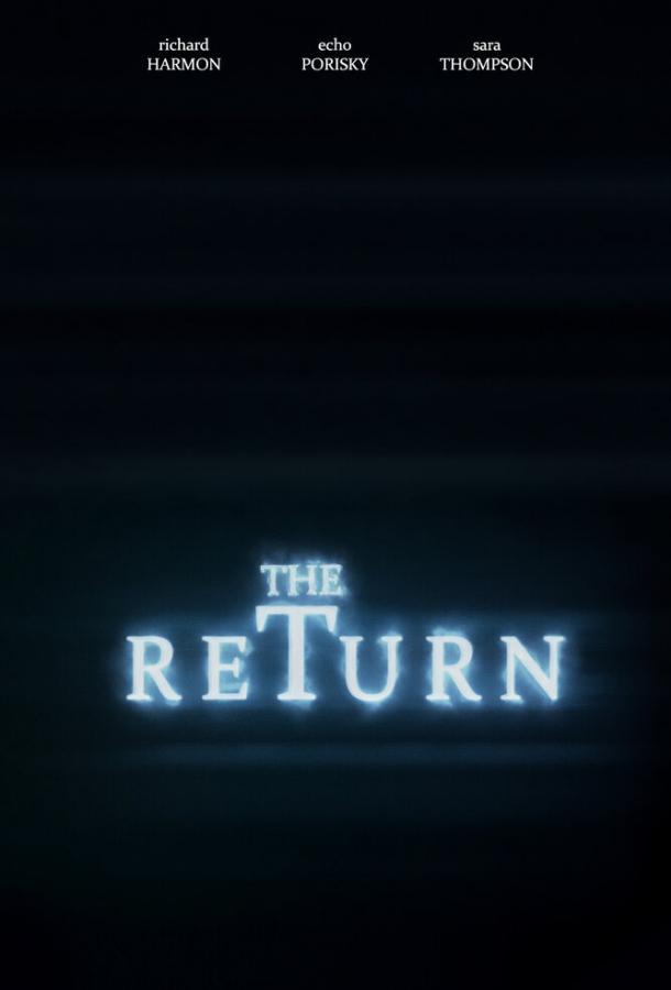 Возвращение (2020) смотреть онлайн в хорошем качестве