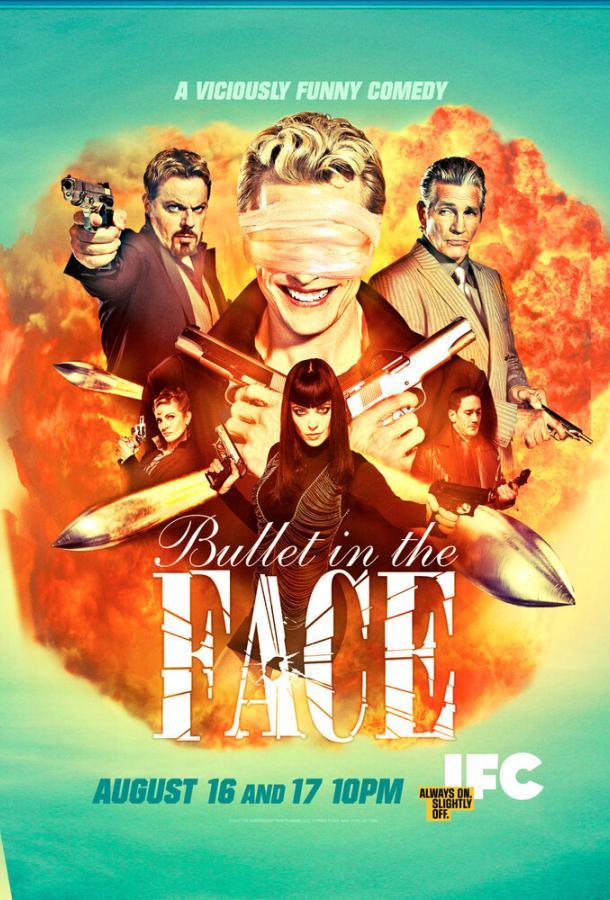 Пуля в лицо (2012) смотреть онлайн 1 сезон все серии подряд в хорошем качестве