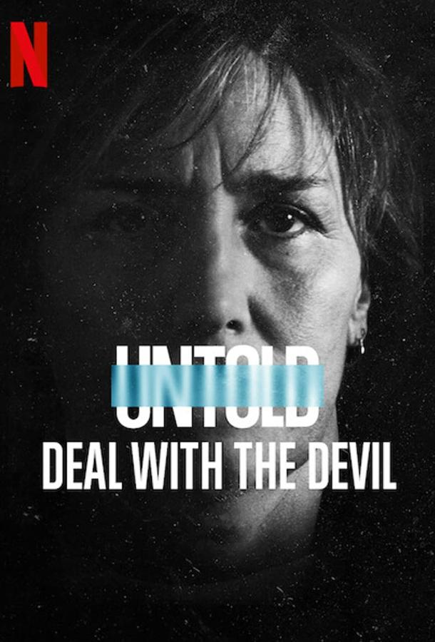 Untold: Deal with the Devil (2021) смотреть бесплатно онлайн