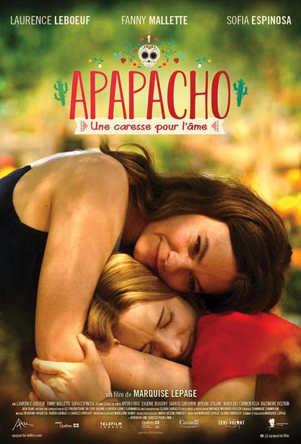 Апапачо. Нежное прикосновение души (2019) смотреть онлайн