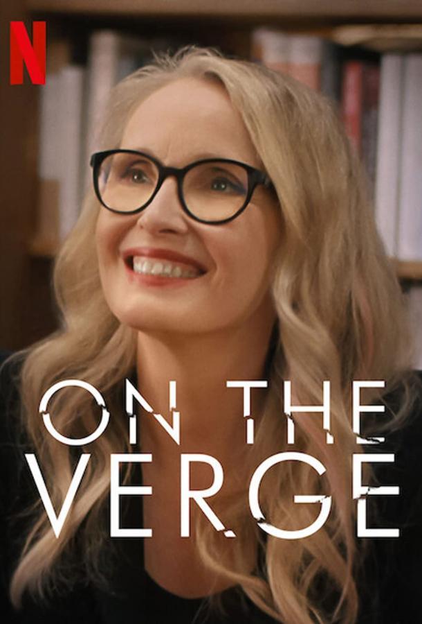 Сериал On the Verge (2021) смотреть онлайн 1 сезон