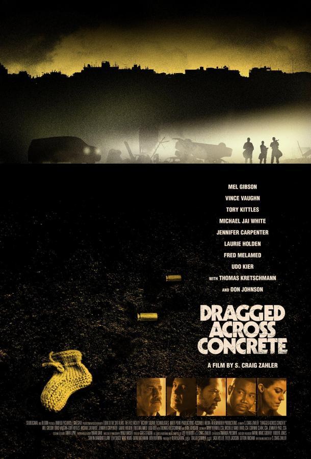 Закатать в асфальт / Dragged Across Concrete (2018)
