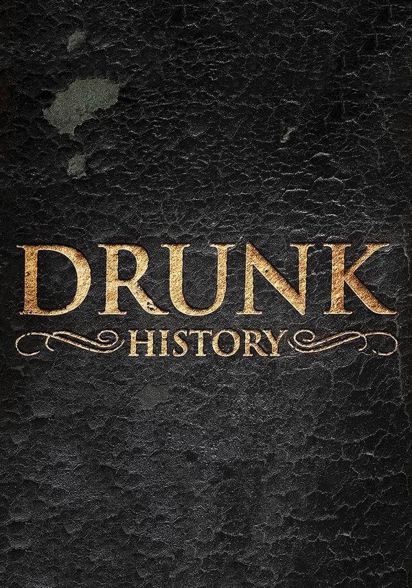 Пьяная история / Drunk History (2013)