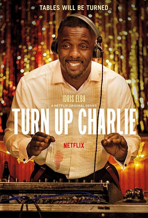 Сделай погромче, Чарли / Turn Up Charlie (2019)