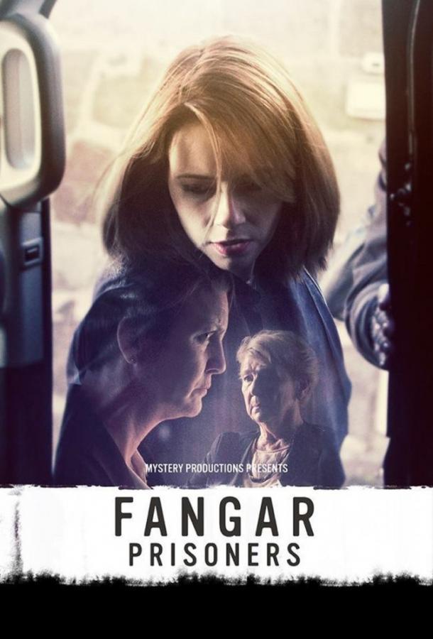 Заключённые / Fangar (2017)