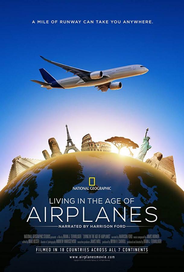 Жизнь в эпоху самолётов / National Geographic. Living In The Age Of Airplanes (2015)