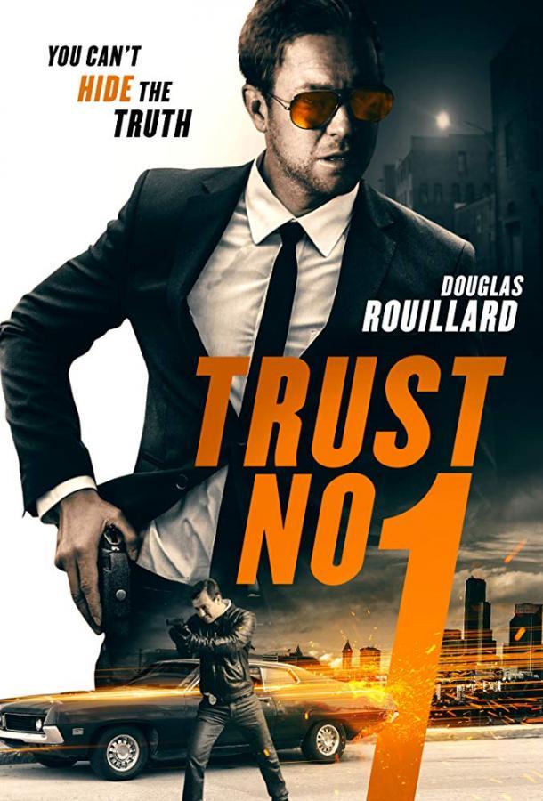 Не верь никому / Trust No 1 (2019)