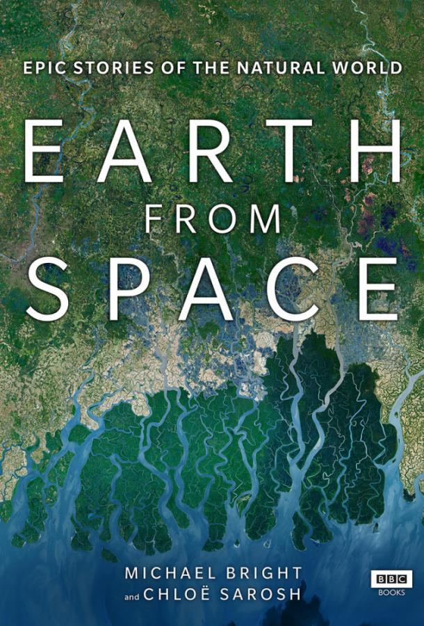 Земля: Взгляд из космоса / Earth from Space (2019) смотреть онлайн 1 сезон