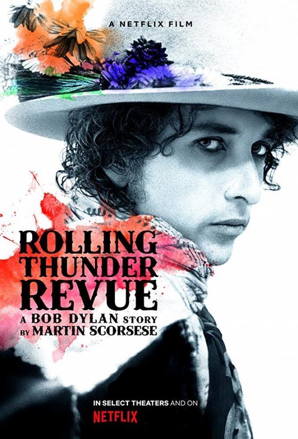 Rolling Thunder Revue: История Боба Дилана Мартина Скорсезе / Rolling Thunder Revue: A Bob Dylan Story by Martin Scorsese (2019)