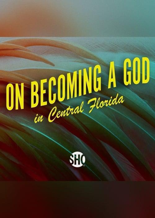 Как стать богом в центральной Флориде 2019 смотреть онлайн 1 сезон все серии подряд в хорошем качестве